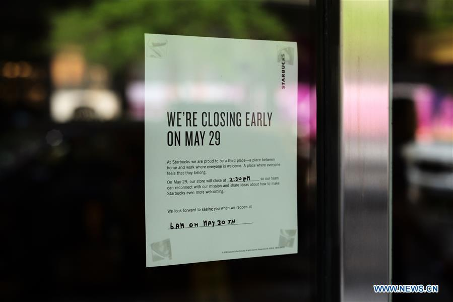 A notice is seen at a closed Starbucks store in Manhattan, New York, the United States, May 29, 2018. Starbucks closed about 8,000 company-owned stores in the United States on Tuesday afternoon to offer nearly 175,000 employees a mandatory anti-bias training. (Xinhua/Li Muzi)